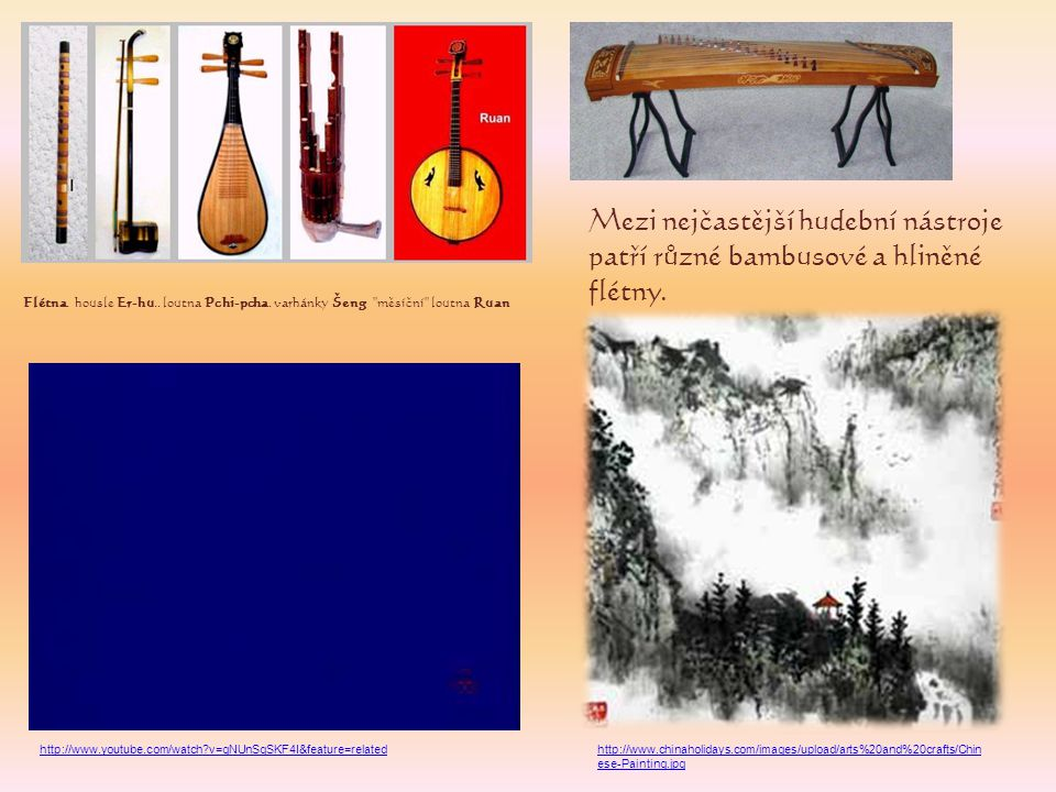 Mezi nejčastější hudební nástroje patří různé bambusové a hliněné flétny.