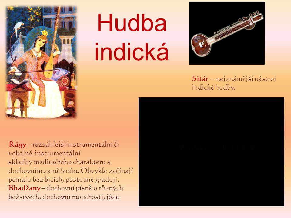 Hudba indická Sitár – nejznámější nástroj indické hudby.