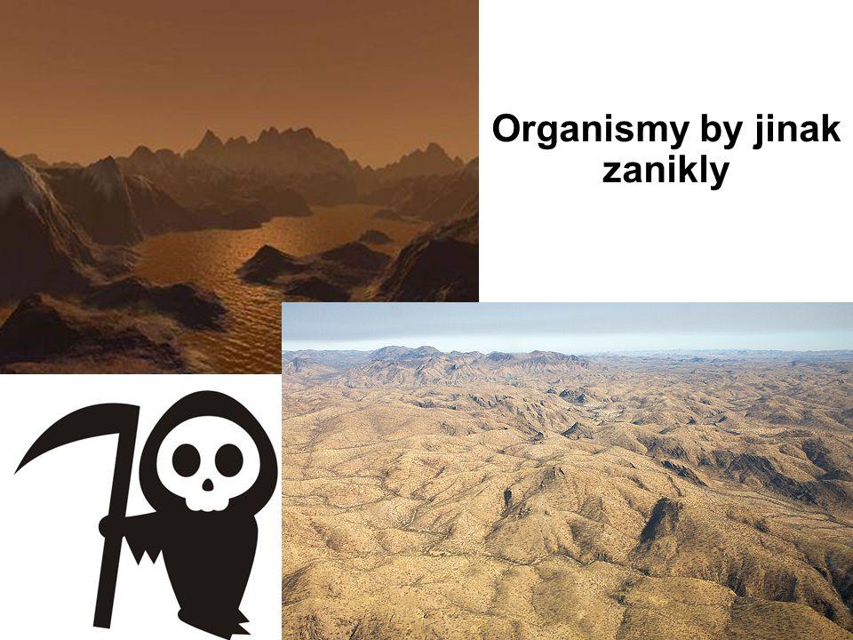 Organismy by jinak zanikly