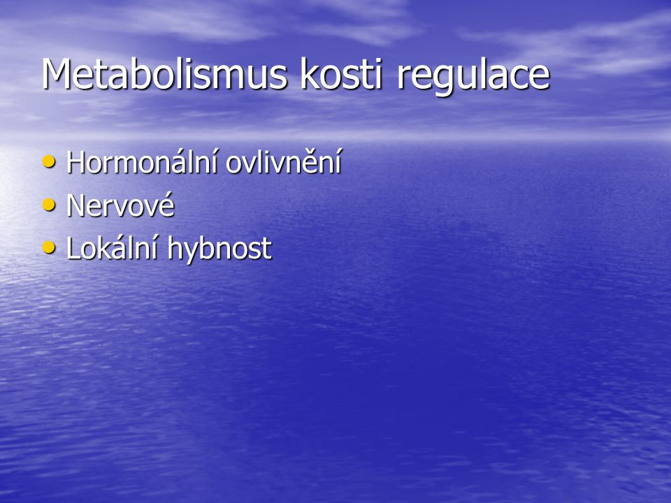 Metabolismus kosti regulace