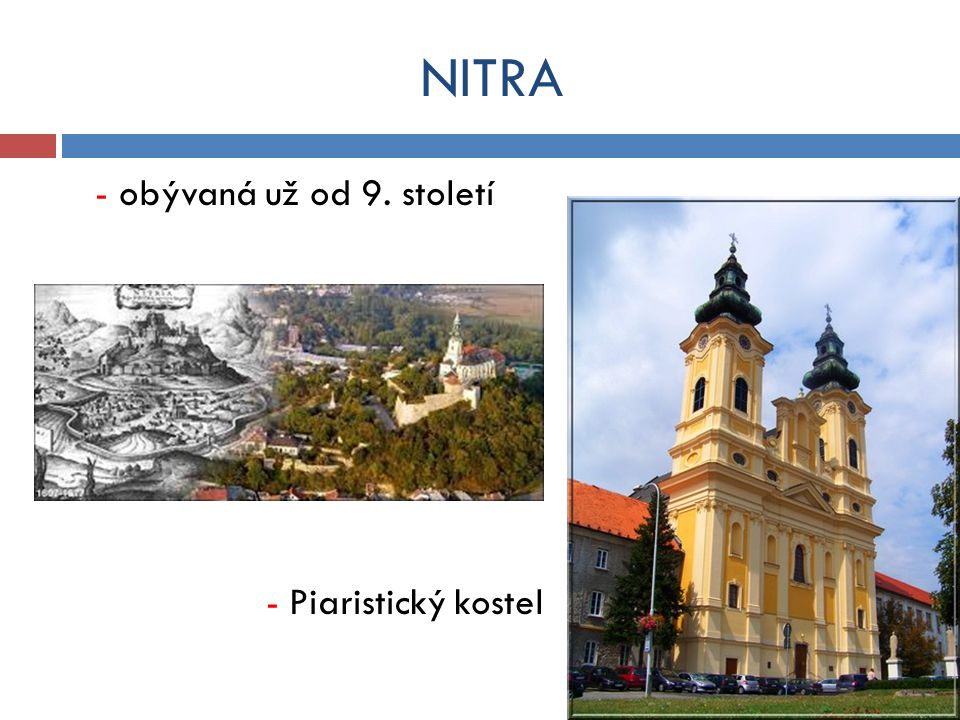 NITRA - obývaná už od 9. století - Piaristický kostel