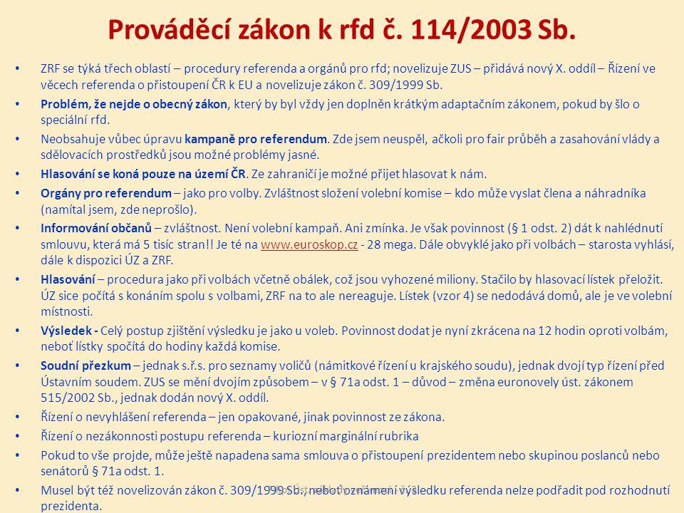 Prováděcí zákon k rfd č. 114/2003 Sb.
