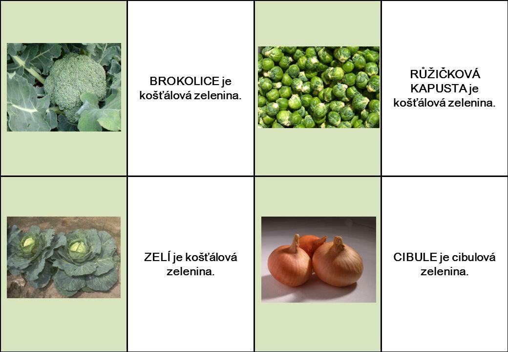 BROKOLICE je košťálová zelenina.