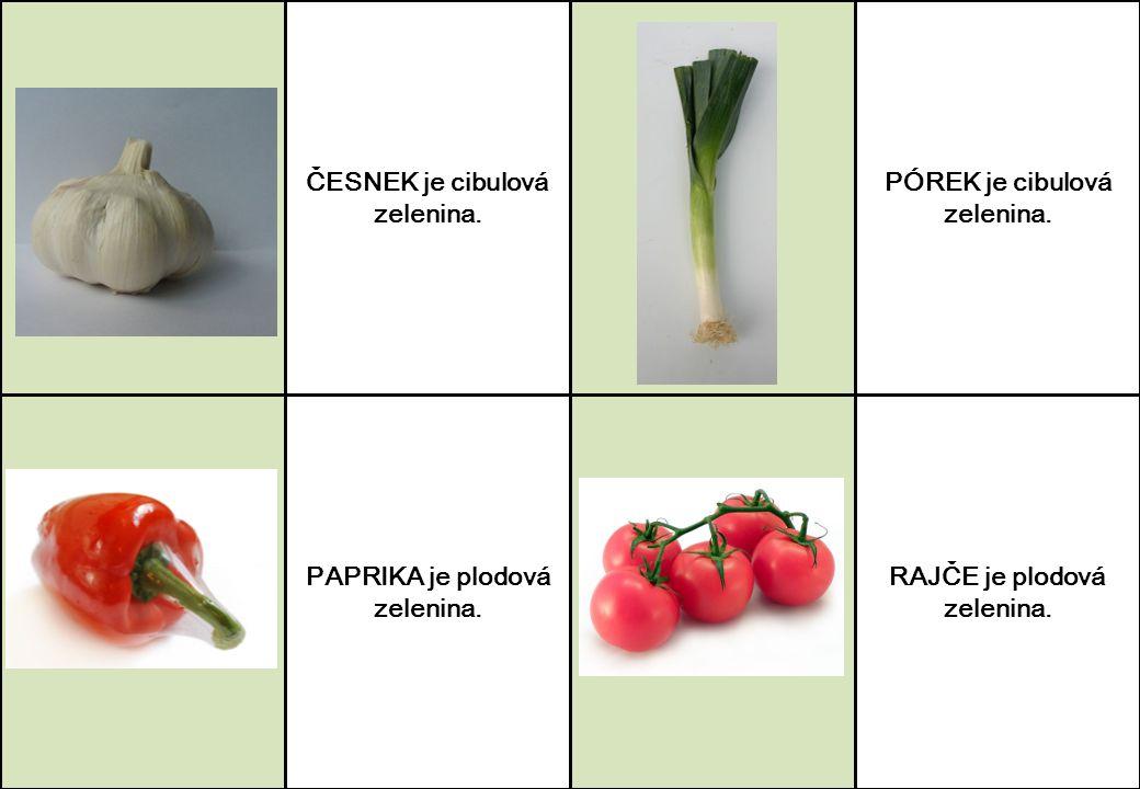 ČESNEK je cibulová zelenina. PÓREK je cibulová zelenina.