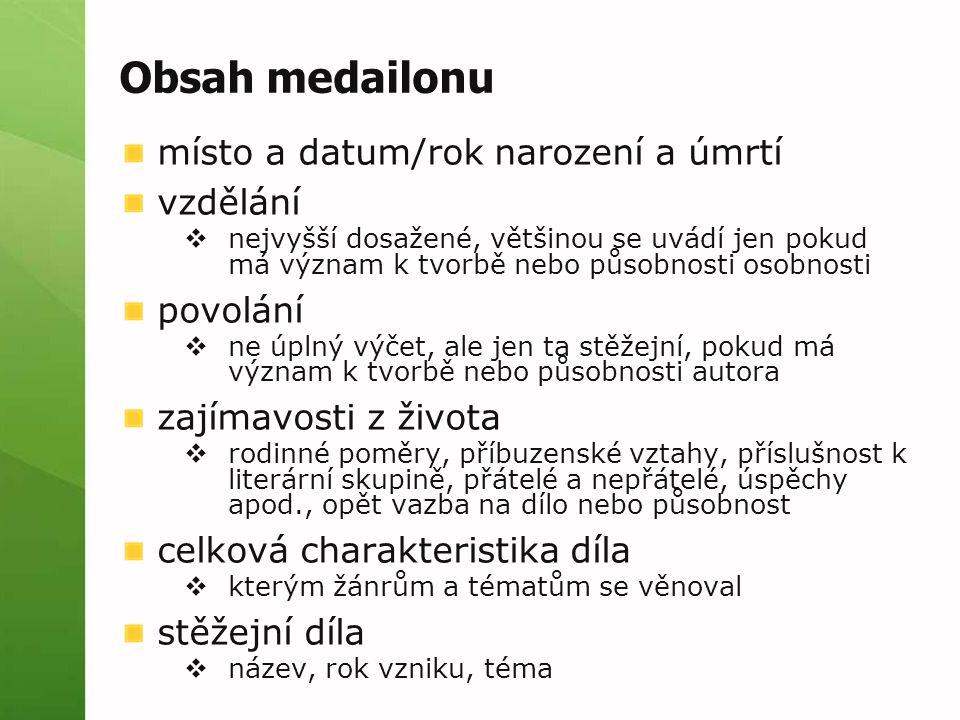 Obsah medailonu místo a datum/rok narození a úmrtí vzdělání povolání