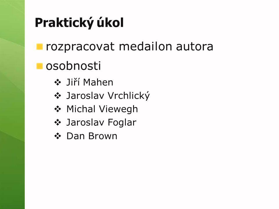 Praktický úkol rozpracovat medailon autora osobnosti Jiří Mahen