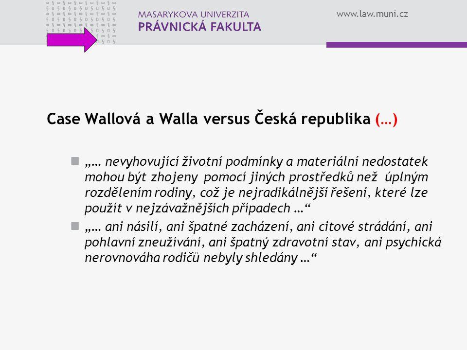 Case Wallová a Walla versus Česká republika (…)