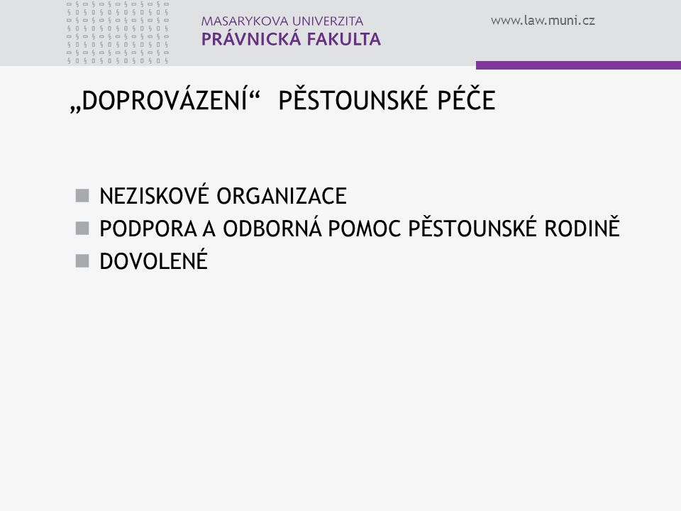 """""""DOPROVÁZENÍ PĚSTOUNSKÉ PÉČE"""