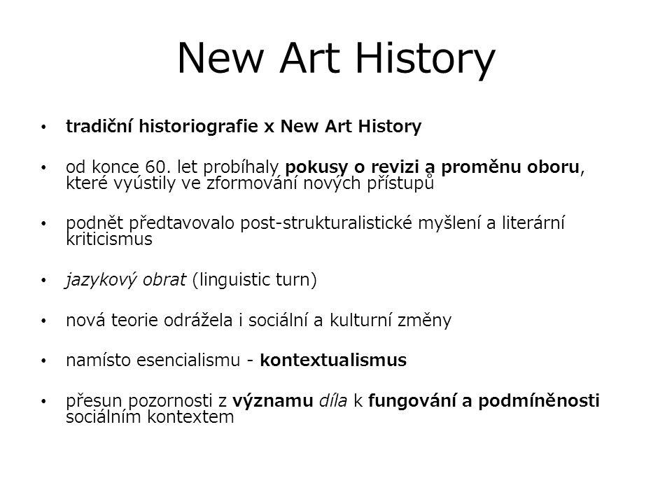 New Art History tradiční historiografie x New Art History