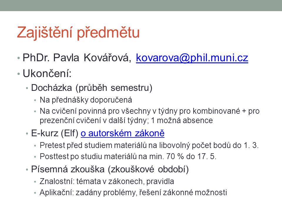 Zajištění předmětu PhDr. Pavla Kovářová, kovarova@phil.muni.cz