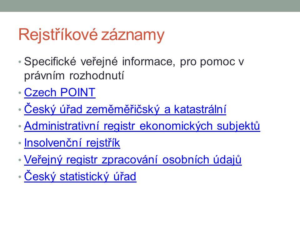 Rejstříkové záznamy Specifické veřejné informace, pro pomoc v právním rozhodnutí. Czech POINT. Český úřad zeměměřičský a katastrální.