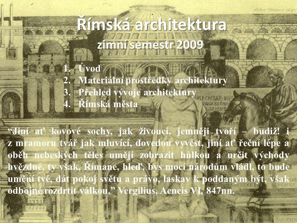 Římská architektura zimní semestr 2009 Úvod