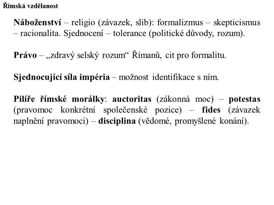 """Právo – """"zdravý selský rozum Římanů, cit pro formalitu."""