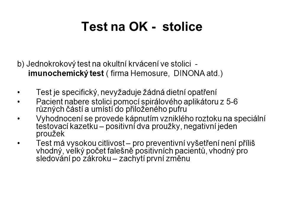 Test na OK - stolice b) Jednokrokový test na okultní krvácení ve stolici - imunochemický test ( firma Hemosure, DINONA atd.)