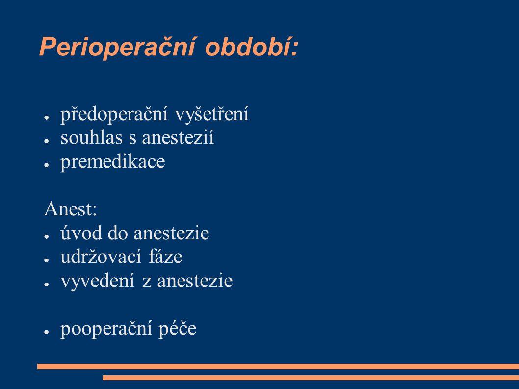 Perioperační období: předoperační vyšetření souhlas s anestezií