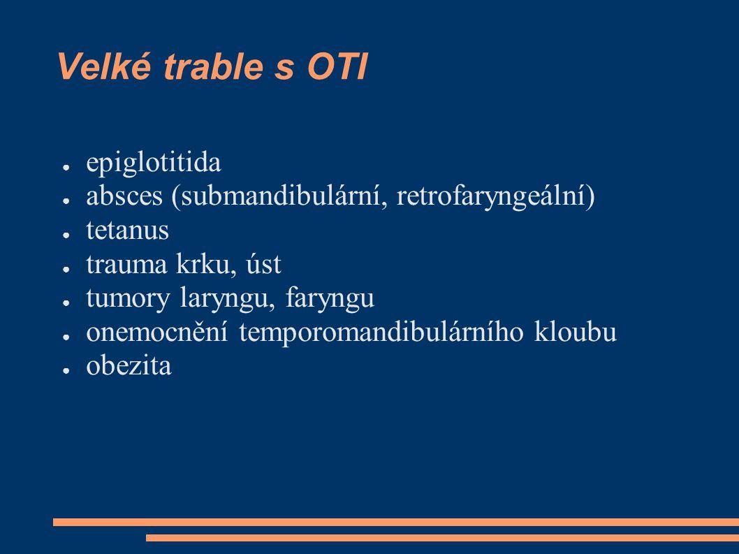 Velké trable s OTI epiglotitida