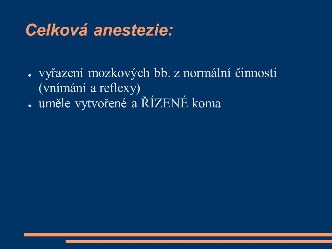 Celková anestezie: vyřazení mozkových bb.