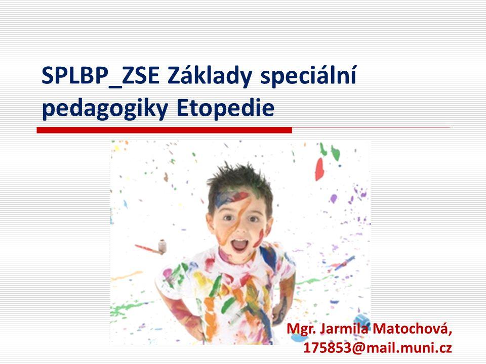 SPLBP_ZSE Základy speciální pedagogiky Etopedie