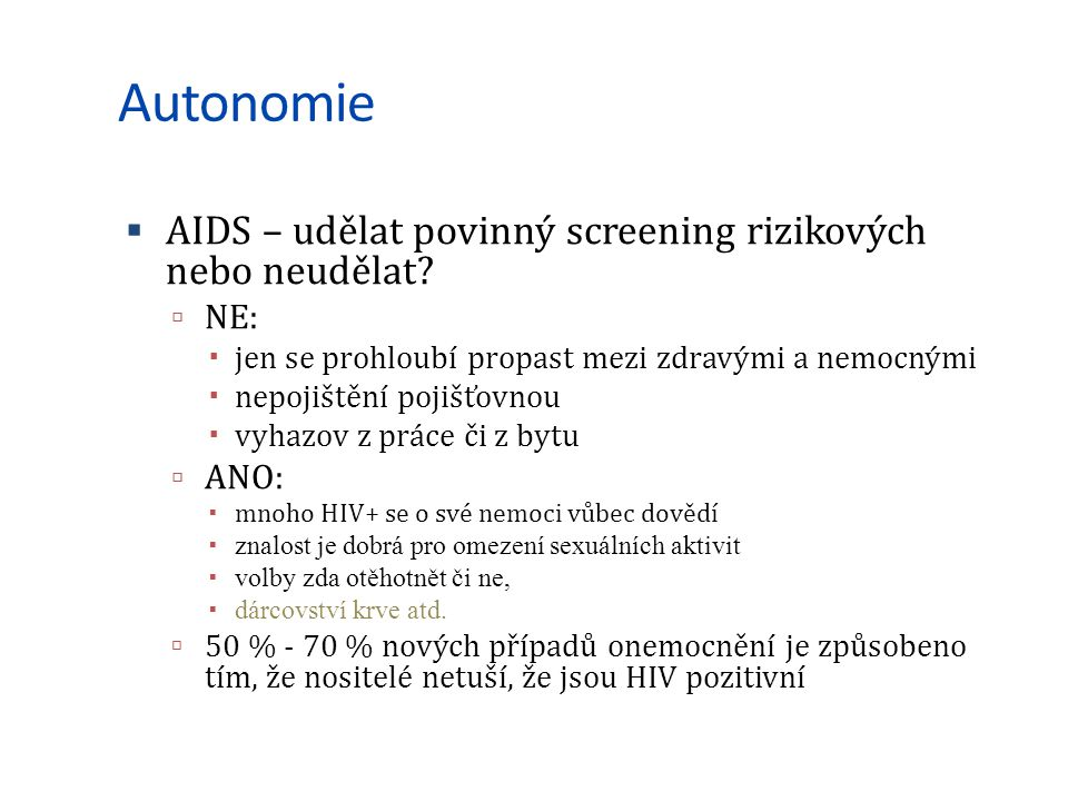 Autonomie AIDS – udělat povinný screening rizikových nebo neudělat