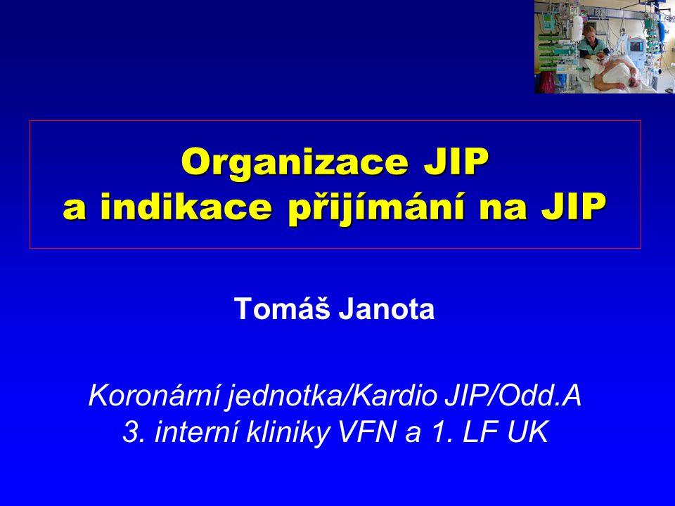 Organizace JIP a indikace přijímání na JIP