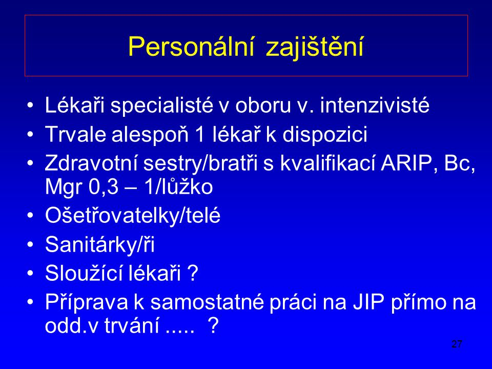 Personální zajištění Lékaři specialisté v oboru v. intenzivisté