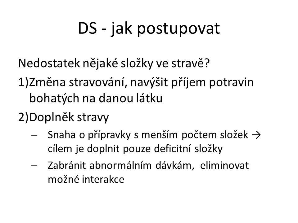 DS - jak postupovat Nedostatek nějaké složky ve stravě