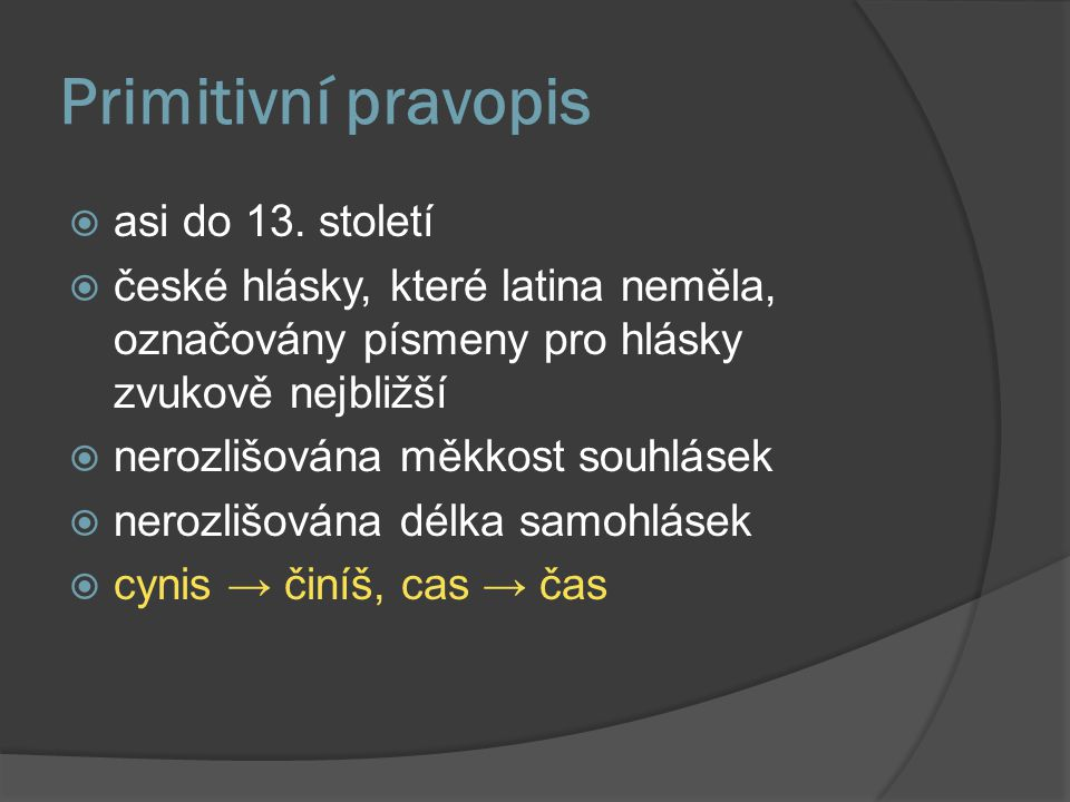 Primitivní pravopis asi do 13. století