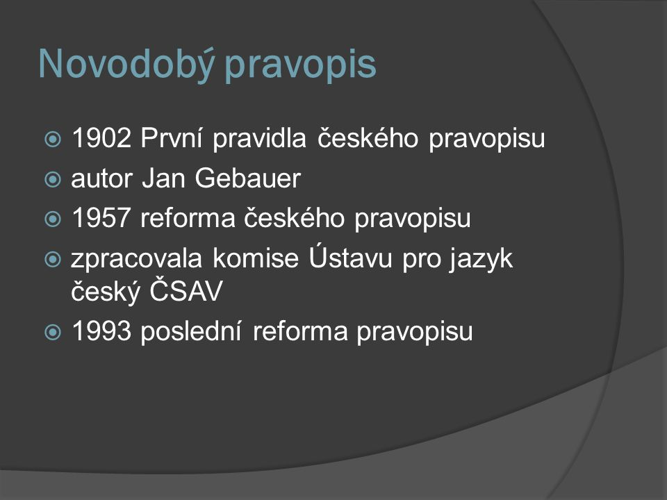 Novodobý pravopis 1902 První pravidla českého pravopisu