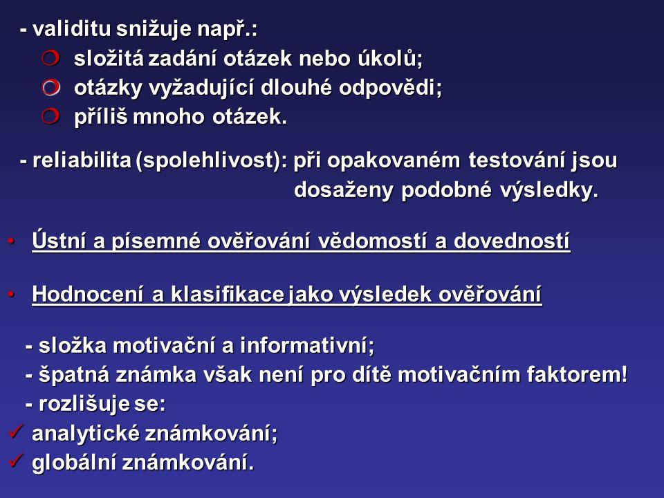 - validitu snižuje např.: