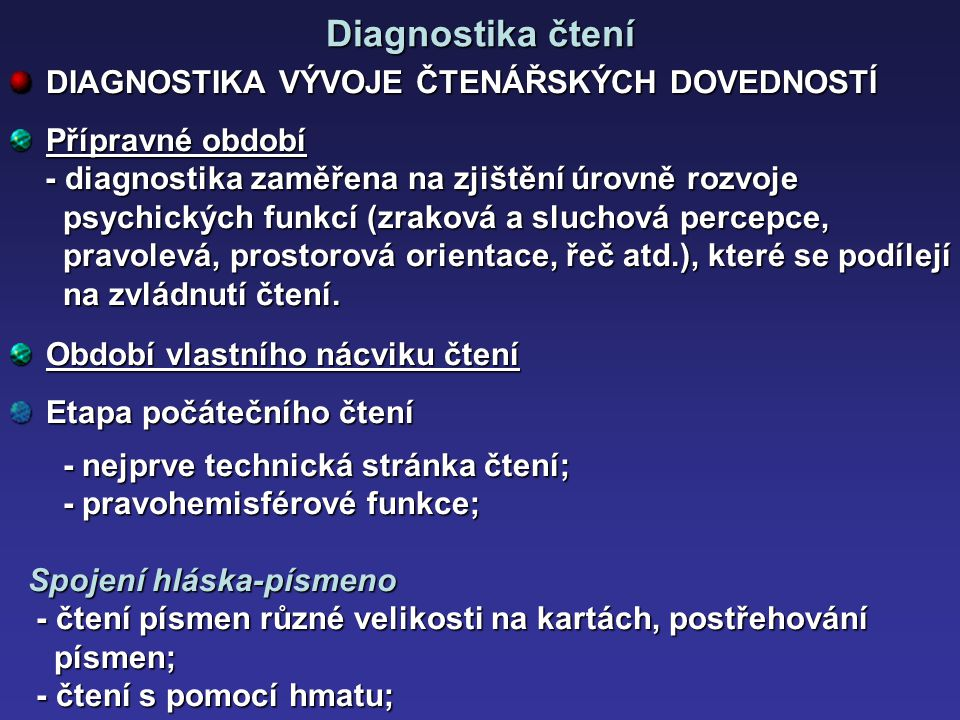 Diagnostika čtení DIAGNOSTIKA VÝVOJE ČTENÁŘSKÝCH DOVEDNOSTÍ