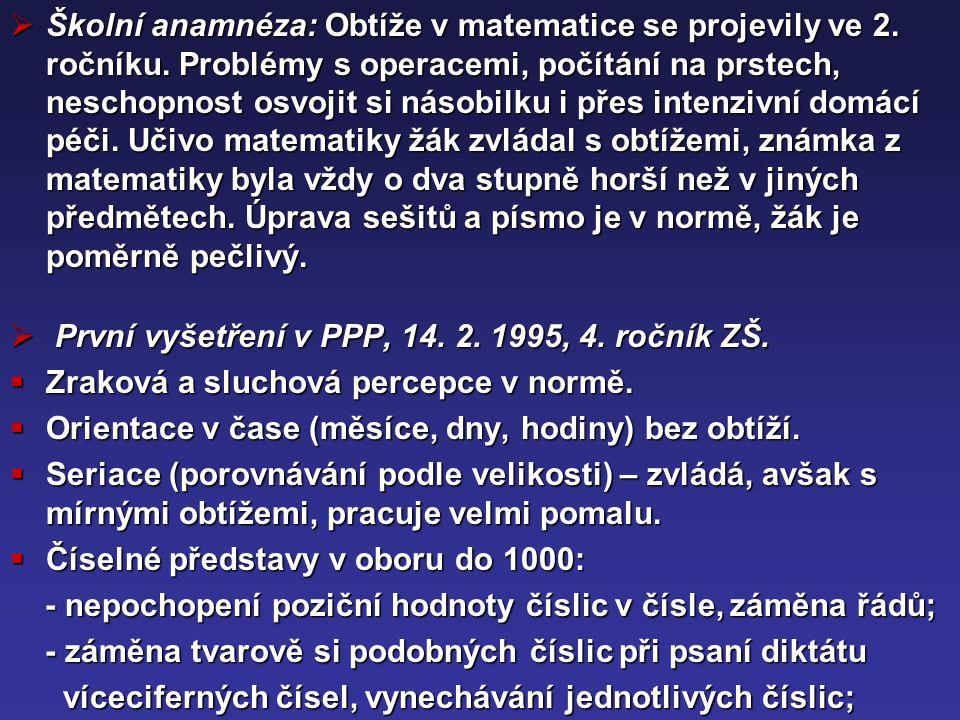 Školní anamnéza: Obtíže v matematice se projevily ve 2. ročníku