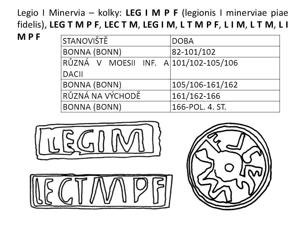 Legio I Minervia – kolky: LEG I M P F (legionis I minerviae piae fidelis), LEG T M P F, LEC T M, LEG I M, L T M P F, L I M, L T M, L I M P F