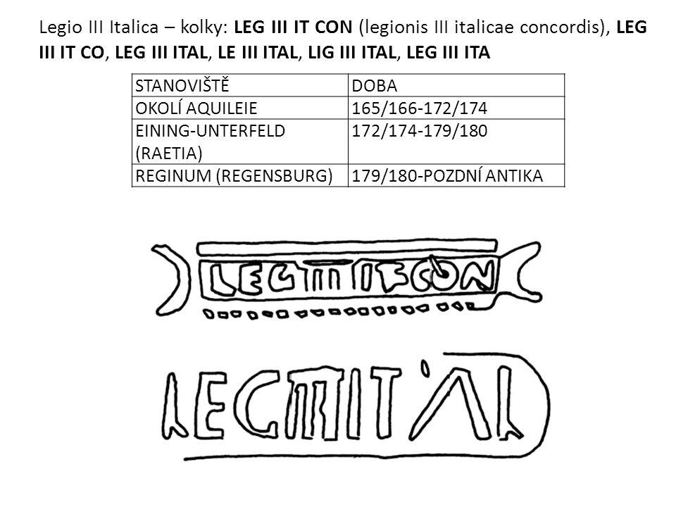 Legio III Italica – kolky: LEG III IT CON (legionis III italicae concordis), LEG III IT CO, LEG III ITAL, LE III ITAL, LIG III ITAL, LEG III ITA