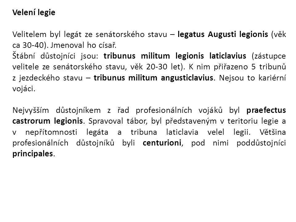 Velení legie Velitelem byl legát ze senátorského stavu – legatus Augusti legionis (věk ca 30-40). Jmenoval ho císař.