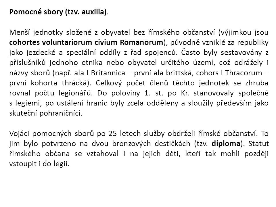 Pomocné sbory (tzv. auxilia).