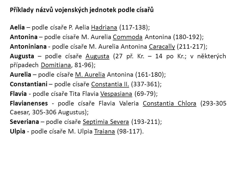 Příklady názvů vojenských jednotek podle císařů