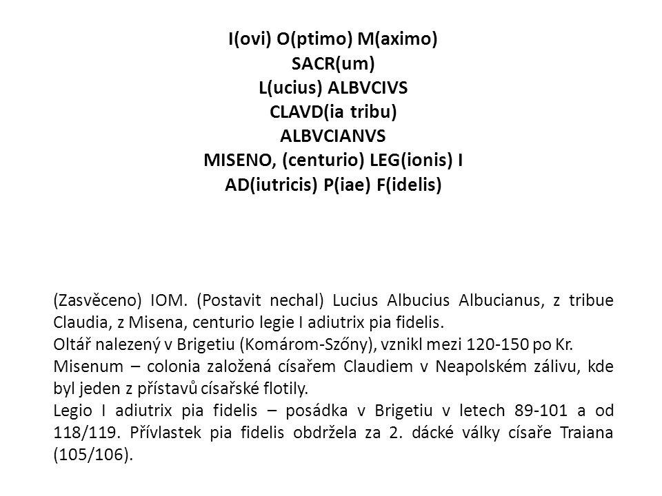 I(ovi) O(ptimo) M(aximo) SACR(um) L(ucius) ALBVCIVS CLAVD(ia tribu)