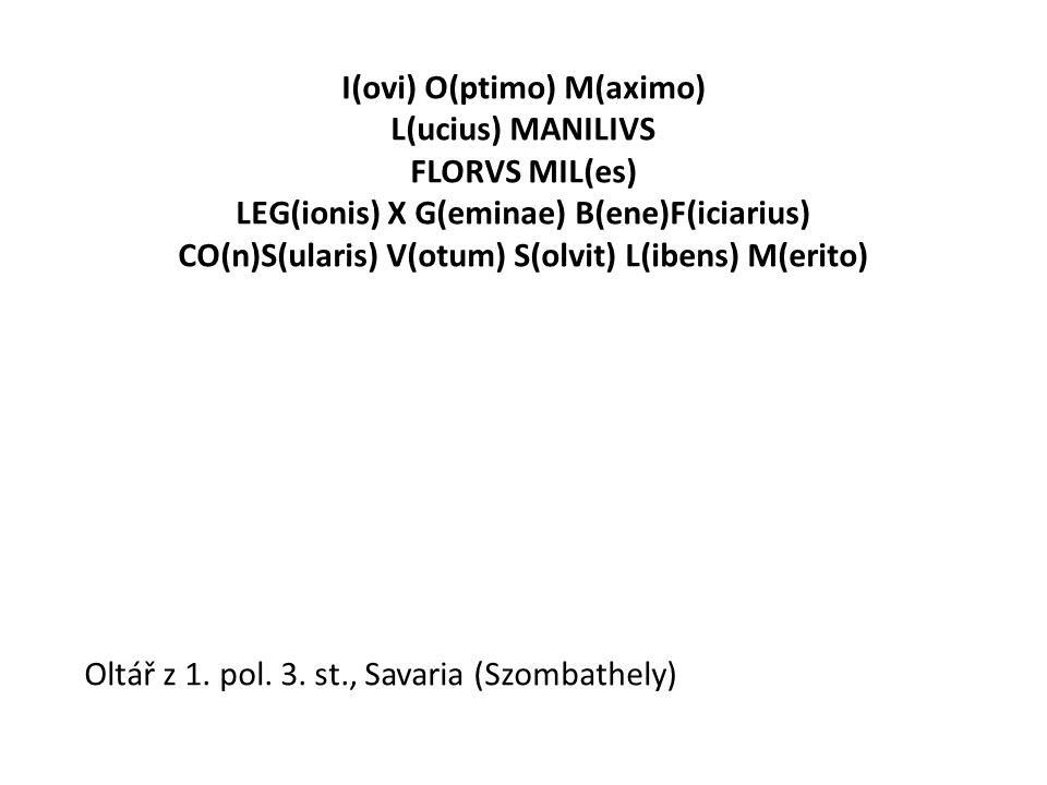 I(ovi) O(ptimo) M(aximo) L(ucius) MANILIVS FLORVS MIL(es)