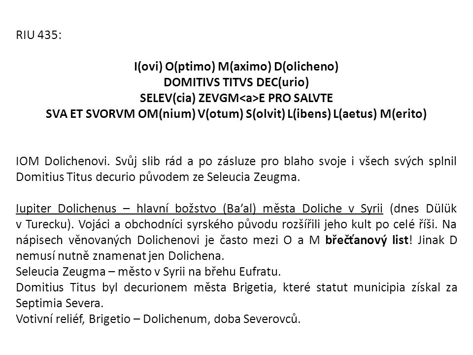 I(ovi) O(ptimo) M(aximo) D(olicheno) DOMITIVS TITVS DEC(urio)