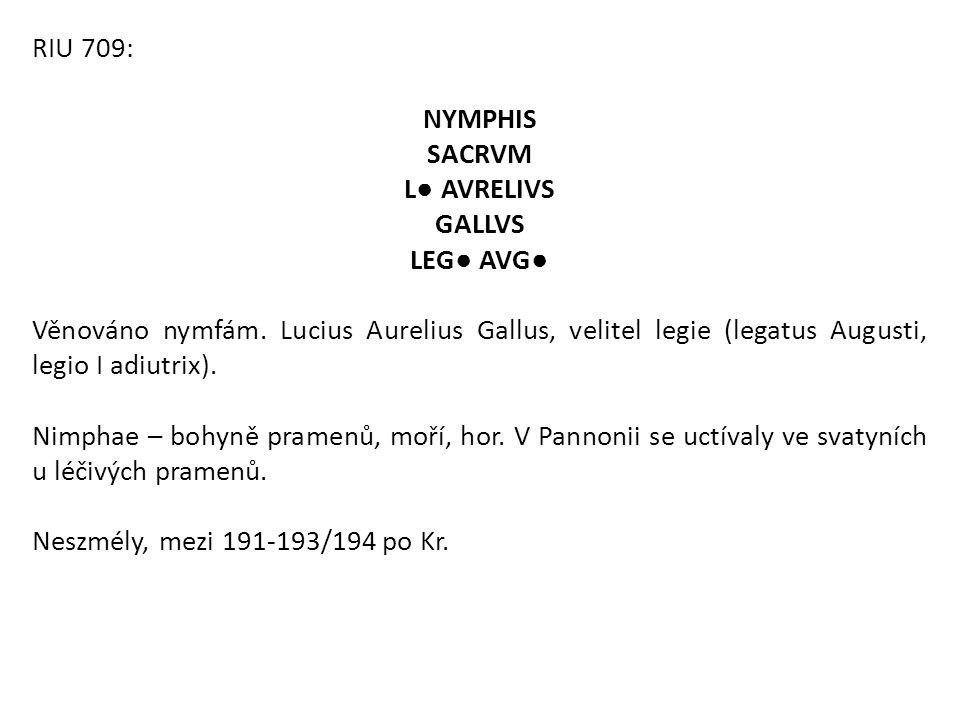 RIU 709: NYMPHIS. SACRVM. L● AVRELIVS. GALLVS. LEG● AVG●