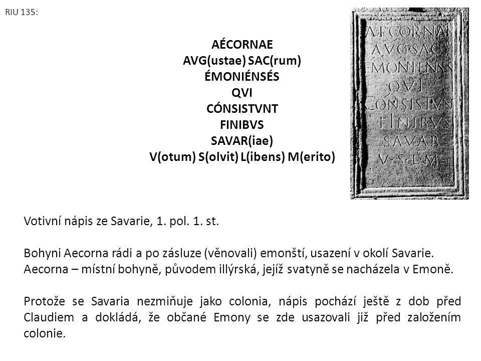 V(otum) S(olvit) L(ibens) M(erito)