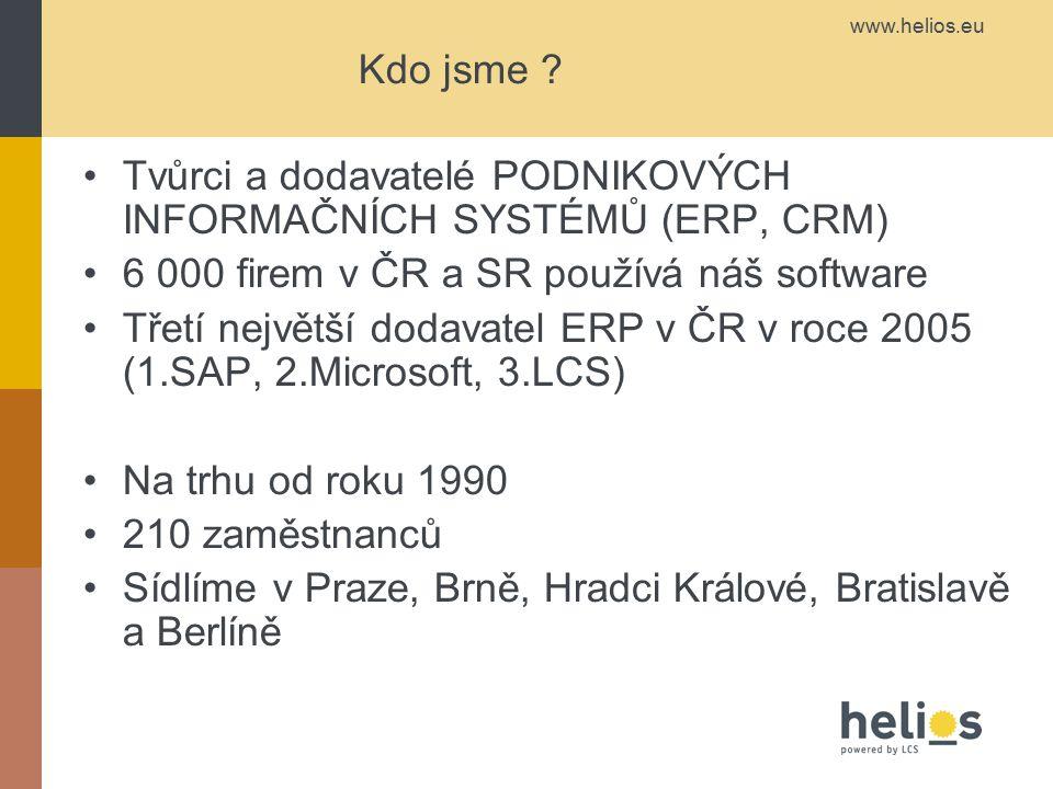 Kdo jsme Tvůrci a dodavatelé PODNIKOVÝCH INFORMAČNÍCH SYSTÉMŮ (ERP, CRM) 6 000 firem v ČR a SR používá náš software.