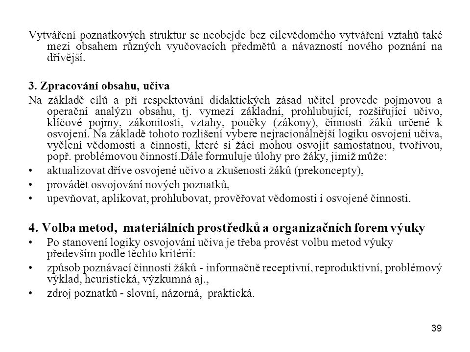 4. Volba metod, materiálních prostředků a organizačních forem výuky