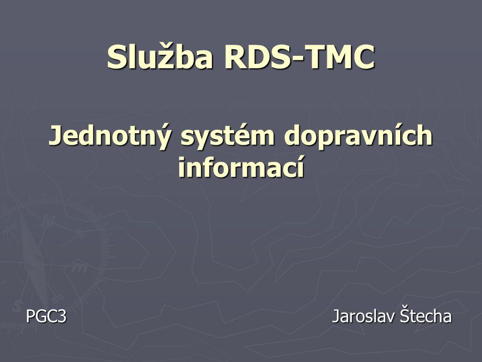 Služba RDS-TMC Jednotný systém dopravních informací
