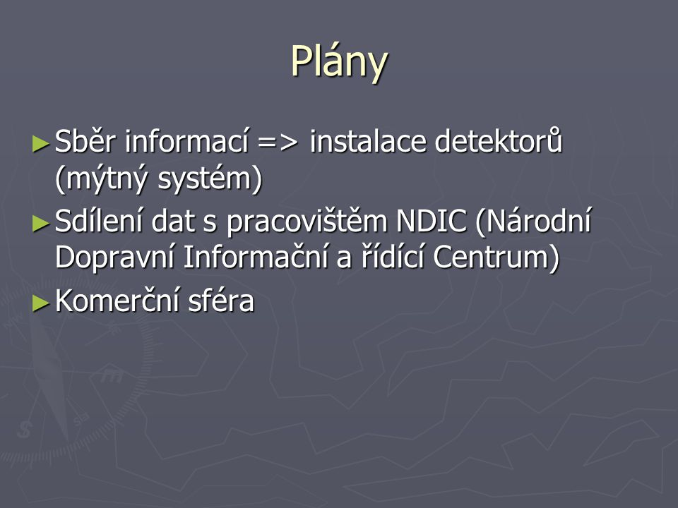 Plány Sběr informací => instalace detektorů (mýtný systém)