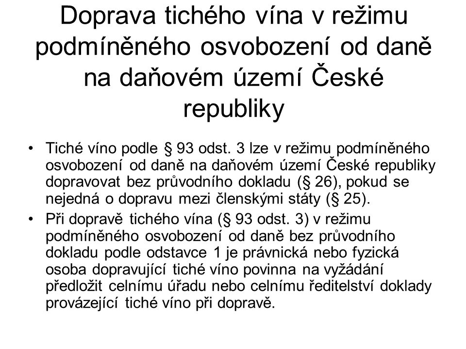 Doprava tichého vína v režimu podmíněného osvobození od daně na daňovém území České republiky