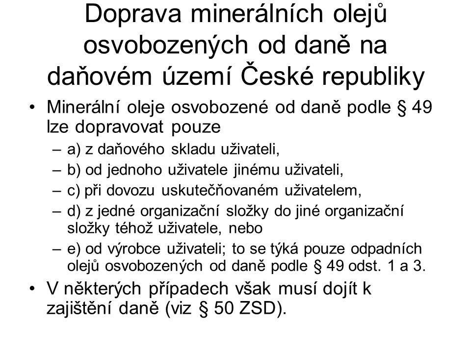 Doprava minerálních olejů osvobozených od daně na daňovém území České republiky