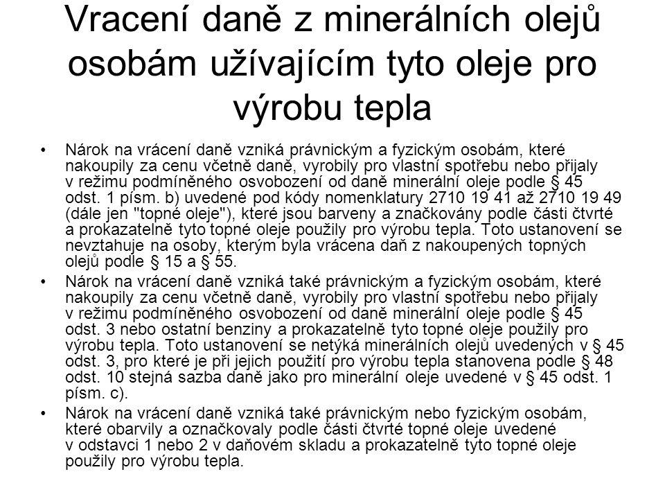 Vracení daně z minerálních olejů osobám užívajícím tyto oleje pro výrobu tepla