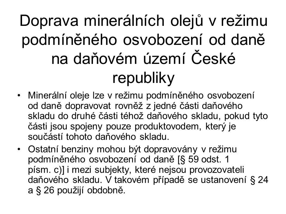Doprava minerálních olejů v režimu podmíněného osvobození od daně na daňovém území České republiky