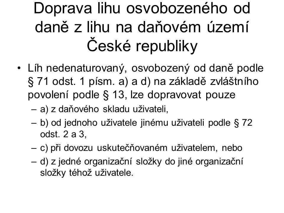 Doprava lihu osvobozeného od daně z lihu na daňovém území České republiky